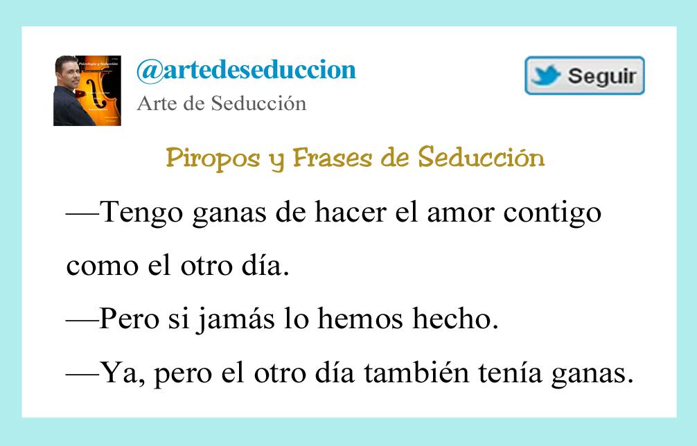Frase De Seduccion Tengo Ganas De Hacer El Amor Arte De Seduccion